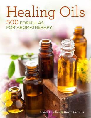 Healing Oils by Carol Schiller