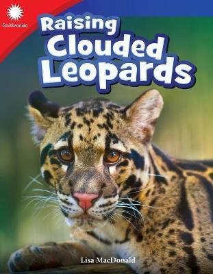 Raising Clouded Leopards (Grade 3) by Lisa MacDonald