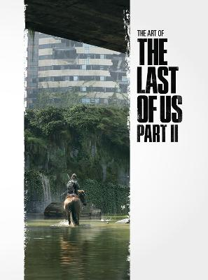 The Art Of The Last Of Us Part II by Naughty Dog