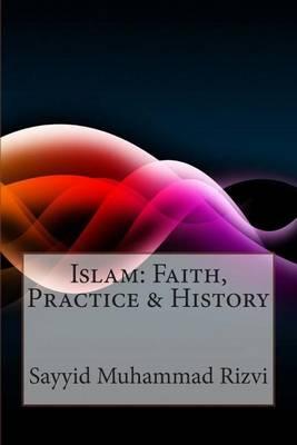 Islam by Sayyid Muhammad Rizvi