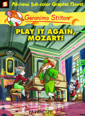 Geronimo Stilton Graphic Novels #8: Play It Again, Mozart! by Geronimo Stilton
