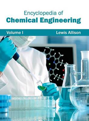 Encyclopedia of Chemical Engineering: Volume I by Lewis Allison