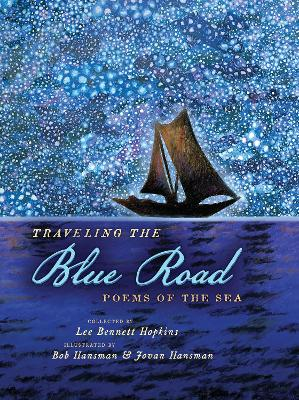 Traveling the Blue Road by Lee Bennett Hopkins