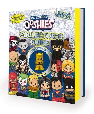 DC Comics: Ooshies Collector's Guide book