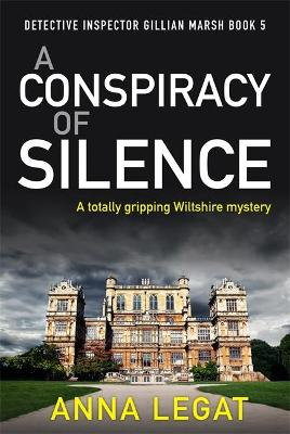 A Conspiracy of Silence: a gripping and addictive mystery thriller (DI Gillian Marsh 5) book