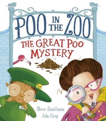 Poo in the Zoo: The Great Poo Mystery by Steve Smallman
