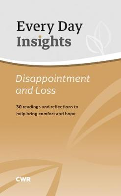 Every Day Insights: Disappointment & Loss: 30 readings and reflections to help bring comfort and hope by Claire Musters