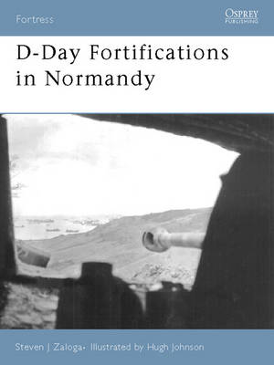 D-Day Fortifications in Normandy by Steven J. Zaloga