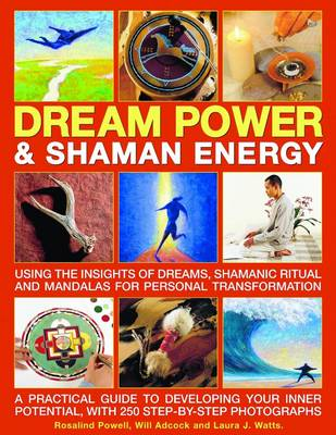 Dream Power and Shaman Energy by Laura J. Watts