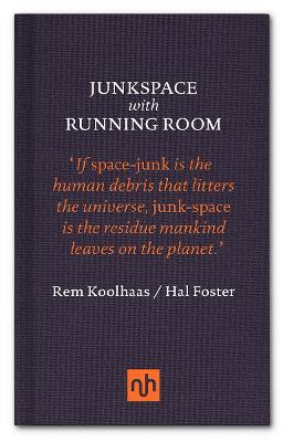Junkspace/Running Room by Rem Koolhaas