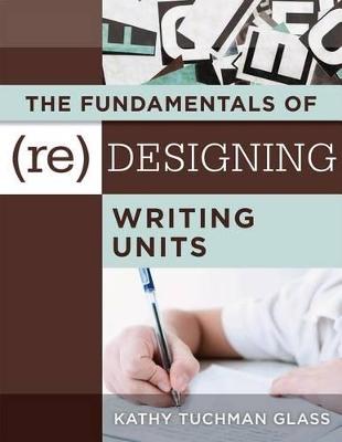 Fundamentals of (Re)Designing Writing Units book