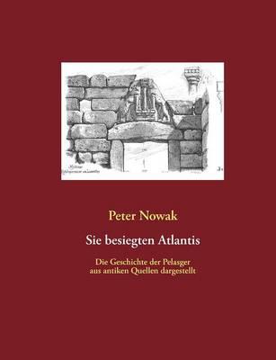 Sie besiegten Atlantis by Peter Nowak
