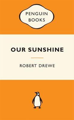 Our Sunshine: Popular Penguins by Robert Drewe
