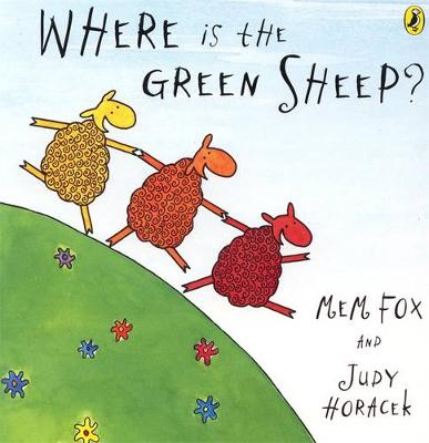 Where Is the Green Sheep? by Mem; Horacek, Judy Fox