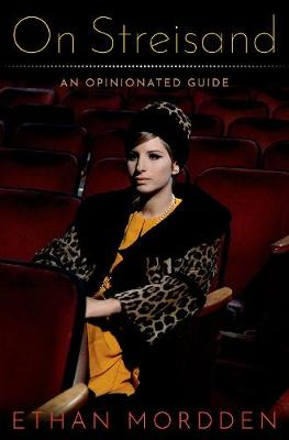 On Streisand: An Opinionated  Guide by Ethan Mordden