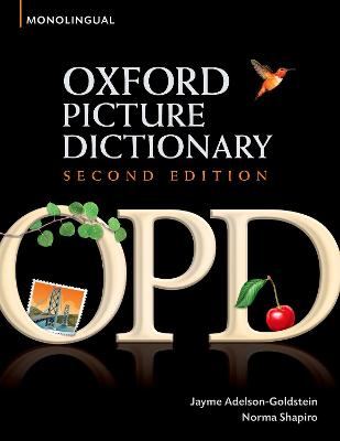 Oxford Picture Dictionary Second Edition: Monolingual (American English) Dictionary by Jayme Adelson-Goldstein