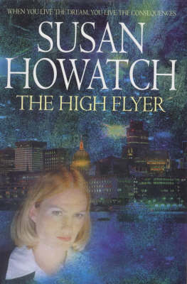 The The High Flyer by Susan Howatch