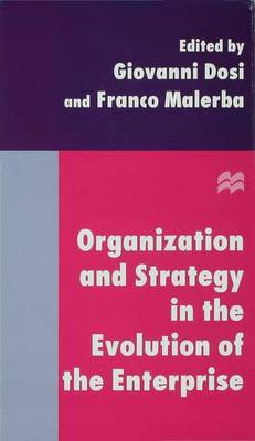 Organization and Strategy in the Evolution of the Enterprise by Giovanni Dosi