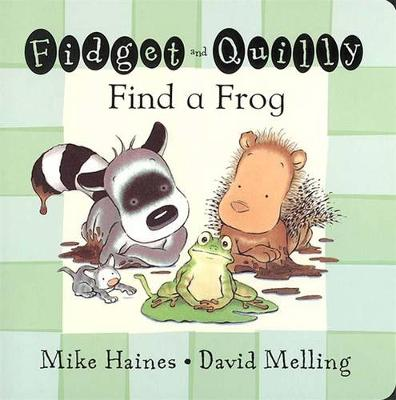 Fidget and Quilly Find a Frog by Mike Haines