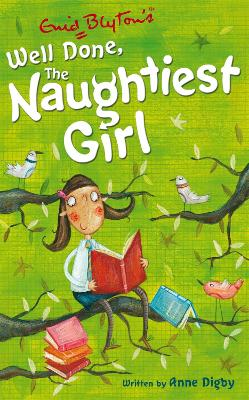 Naughtiest Girl: Well Done, The Naughtiest Girl by Anne Digby