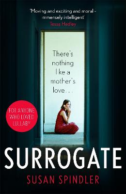 Surrogate: 'An absolute belter of a page-turner' HEAT by Susan Spindler