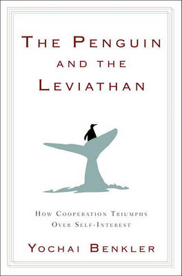 Penguin and the Leviathan by Yochai Benkler