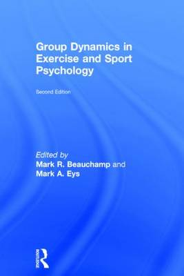 Group Dynamics in Exercise and Sport Psychology book