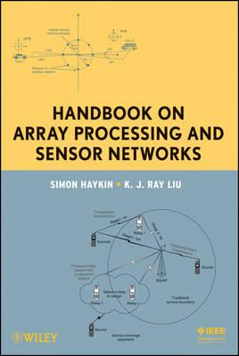 Handbook on Array Processing and Sensor Networks by Simon S. Haykin