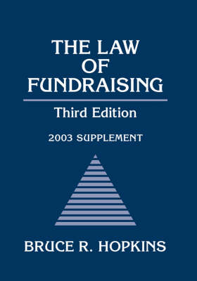 The Law of Fundraising: 2003 Supplement by Bruce R. Hopkins