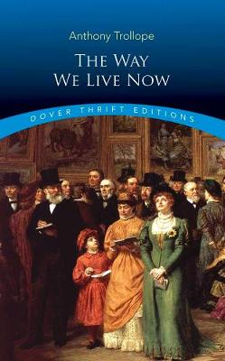 Way We Live Now by Anthony Trollope