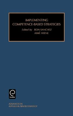 Implementing Competence-Based Strategies by Ron Sanchez