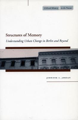 Structures of Memory by Jennifer A. Jordan