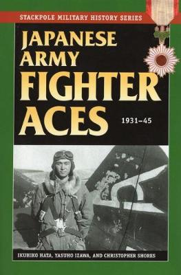 Japanese Army Fighter Aces 1931-45 by Christopher Shores