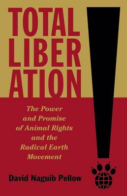 Total Liberation by David Naguib Pellow