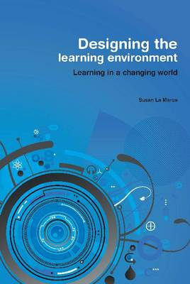 Designing the Learning Environment by Susan La Marca