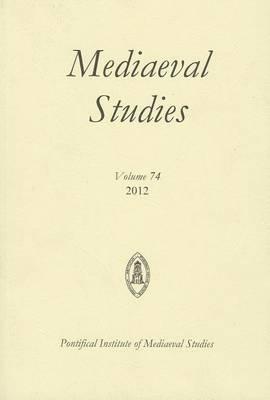 Mediaeval Studies, Volume 74 by Jonathan Black