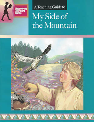 A Teaching Guide to My Side of the Mountain by Mary Spicer