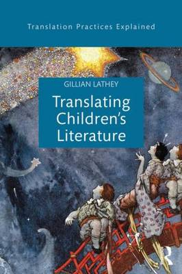Translating Children's Literature by Gillian Lathey