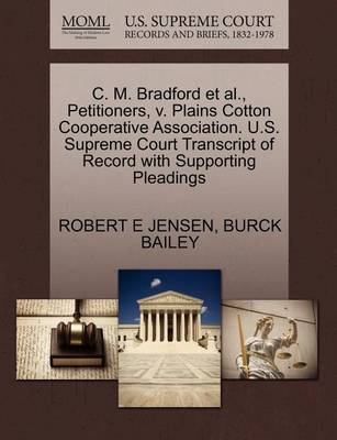 C. M. Bradford et al., Petitioners, V. Plains Cotton Cooperative Association. U.S. Supreme Court Transcript of Record with Supporting Pleadings book