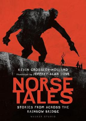 Norse Tales: Stories from Across the Rainbow Bridge by Kevin Crossley-Holland