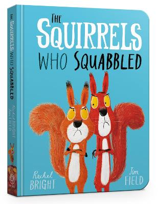 The The Squirrels Who Squabbled Board Book by Rachel Bright