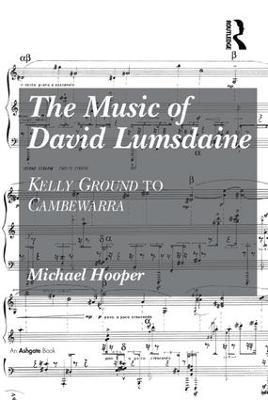 The Music of David Lumsdaine by Michael Hooper