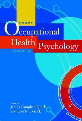 Handbook of Occupational Health Psychology by James Campbell Quick