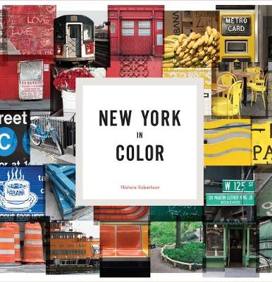New York in Color by Nichole Robertson