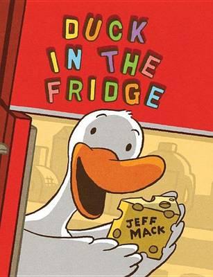 Duck in the Fridge by Jeff Mack