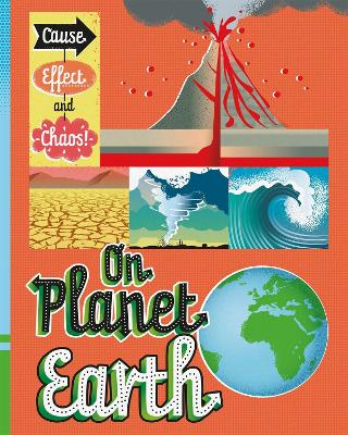 Cause, Effect and Chaos!: On Planet Earth book