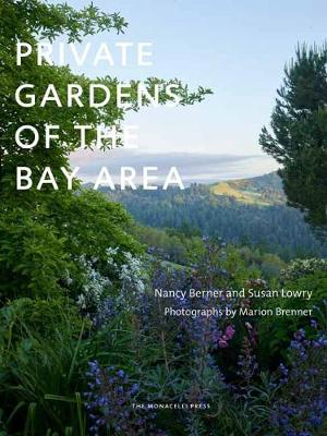 Private Gardens Of The Bay Area by Nancy Berner