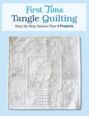 First Time Tangle Quilting by Jane Monk