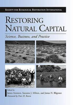 Restoring Natural Capital by James Aronson