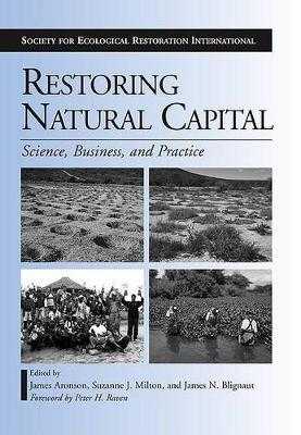 Restoring Natural Capital by James Aronson